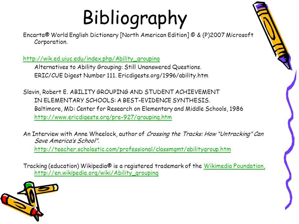 Bibliography Encarta® World English Dictionary [North American Edition] © & (P)2007 Microsoft Corporation.